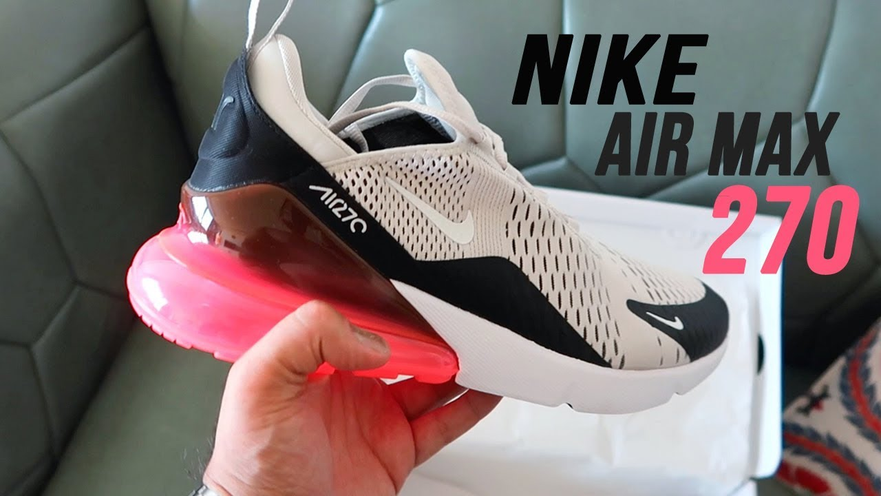 Nike Air Max 270: REVIEW and On Foot