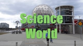 Canada 16 - Science World Vancouver