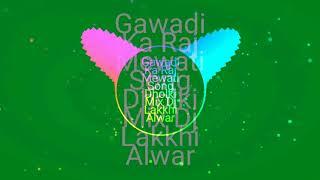 Gawadi Ka Raj  !! Mewati  Song !! Dholki Mix Dj Lakkhi Alwar