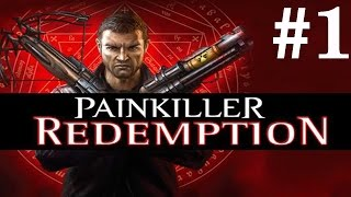 Painkiller: Redemption Playthrough/Walkthrough part 1 [No commentary]