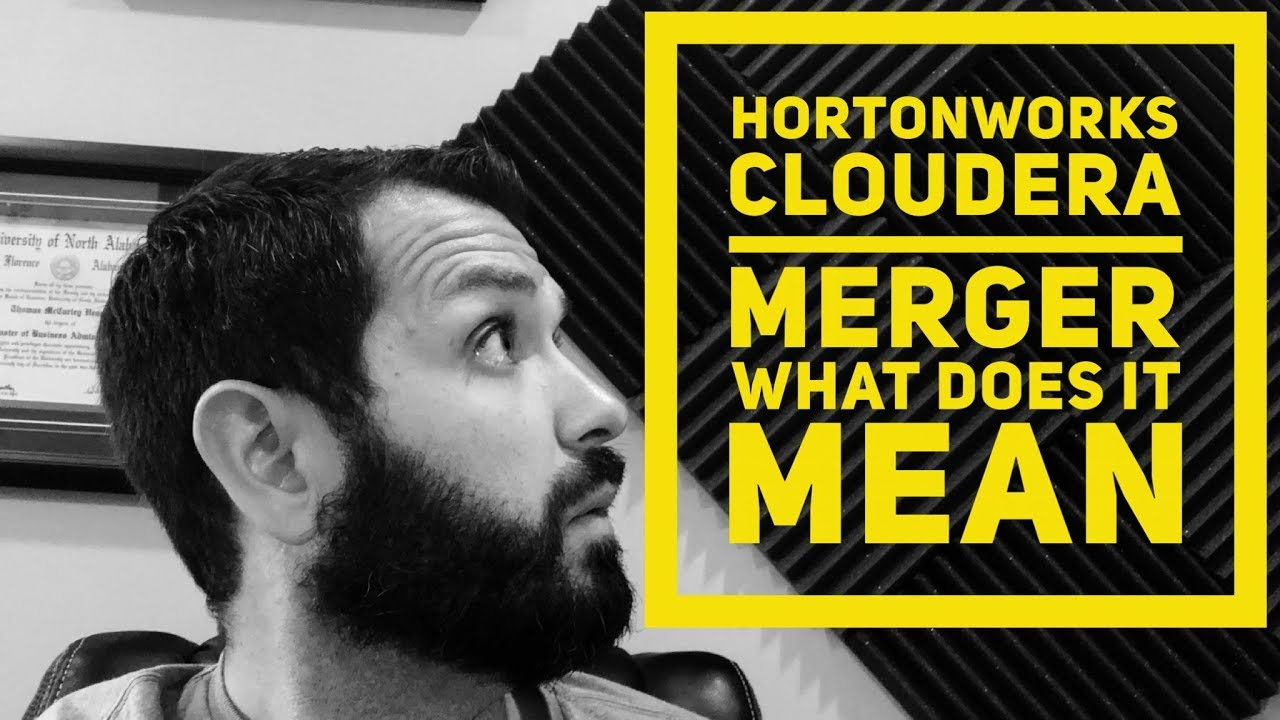 What Does the Hortonworks Cloudera Merger Mean?