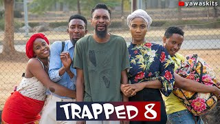 Download Yawa Comedy - TRAPPED (Part 8) (YawaSkits, Episode 71)