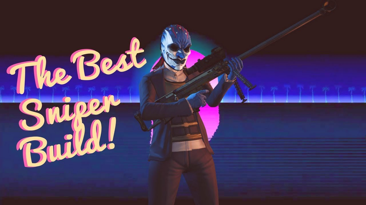 Payday 2 Best Stealth Build 2020 Efficient Sniper Build   Payday 2   YouTube
