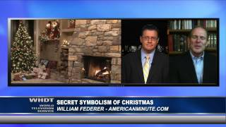 Secret Symbolism Of Christmas With William Federer
