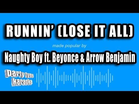 Naughty Boy Ft. Beyonce & Arrow Benjamin - Runnin' (Lose It All) (Karaoke Version)