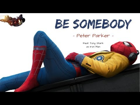 Peter Parker - Be Somebody (Feat. Tony Stark)