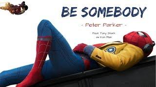 peter parker be somebody feat tony stark