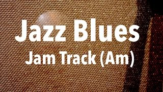 Jazz Blues Backing Track - Medium Up Swing (Am)