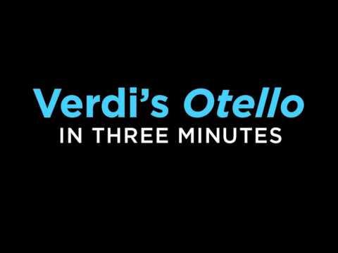 Verdi's 'Otello' Told in 3 Minutes