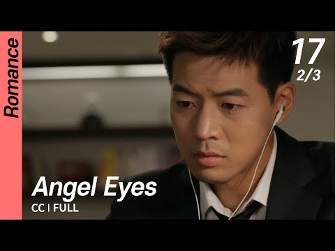 [CC/FULL] Angel Eyes EP17 (2/3) | 엔젤아이즈