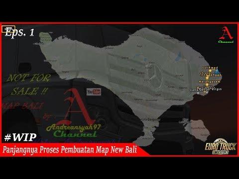 Proses Pembuatan Mod Map New Bali - Timelapse #1 ll ETS 2 Mod Indonesia