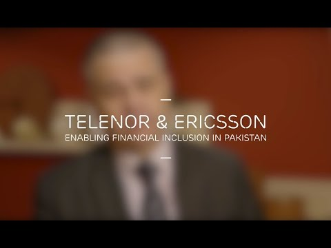 Telenor & Ericsson: Enabling financial inclusion in Pakistan