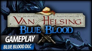 The Incredible Adventures of Van Helsing - Blue Blood DLC Review (New Lady Katarina Skills & Auras)