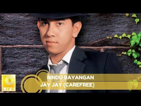 Jay Jay (Carefree)- Rindu Bayangan