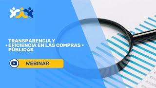 Transparencia y eficiencia en las compras públicas | Webinar