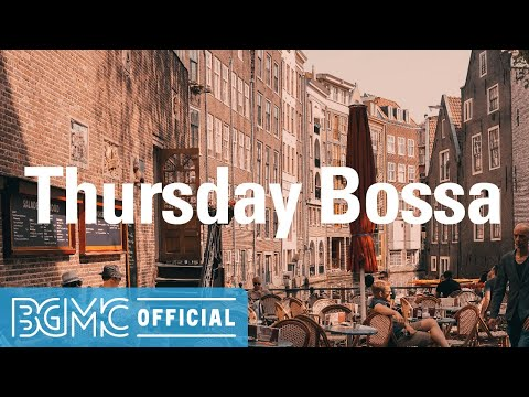 Thursday Bossa: Morning Bossa Nova & Jazz for Relaxing, Wakeup & Good Mood
