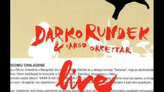 Watch Darko Rundek  Cargo Orkestar Mhm Aha O Yeah Dada video
