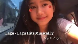 Lagu - Lagu Hits Musical.ly Saputri Asigen @asigenn | Musical.ly Indonesia |