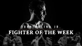 Fighter of the Week: John Molina Jr.