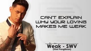 Download Weak - SWV (Khel Pangilinan)[With Lyrics]