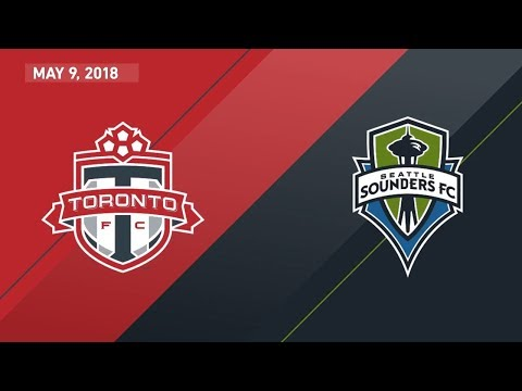 Match Highlights: Seattle Sounders FC at Toronto FC - May 9, 2018