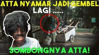 Gambar cover ATTA NYAMAR JADI GEMBEL LAGI!! SOMBONG!