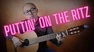 Puttin' On The Ritz   Guitar Cover видео