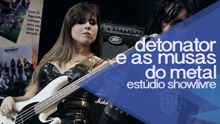 """Mula sem cabeça"" - Detonator e As Musas do Metal no Estúdio Showlivre 2014"