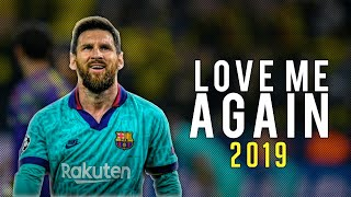Lionel Messi ● Love Me Again - John Newman ● Skills  & Goals 2019 | HD