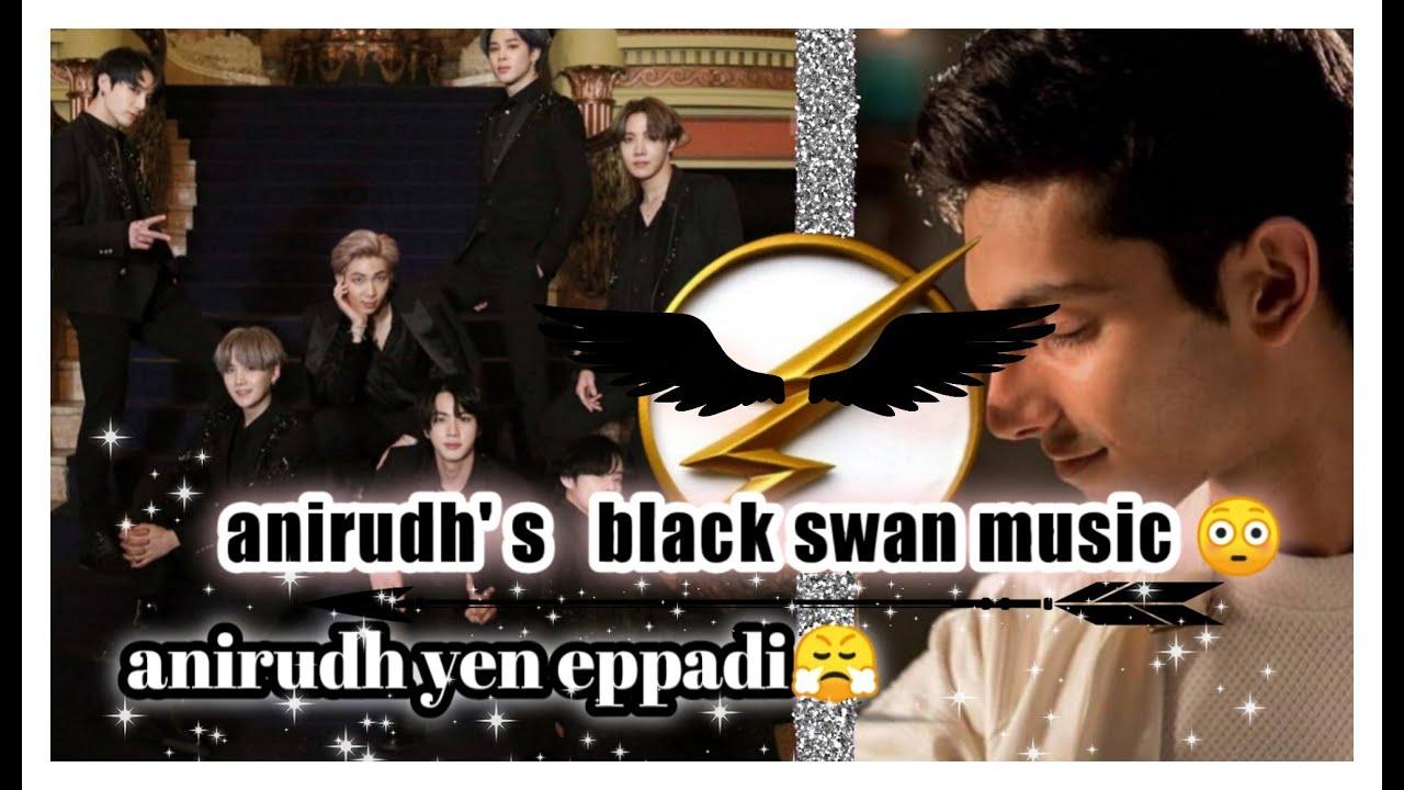 Download Anirudh's black swan 😳   anirudh yen eppadi 😤   anirudh troll   black swan as nenjame song   BTS  