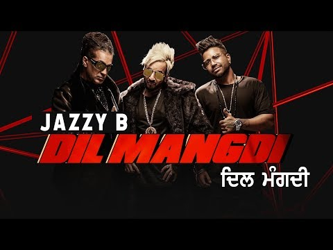 Jazzy B   Dil Mangdi Official Video  Ft Sukh-e  Apache Indian  Jaani  New Punjabi Songs 2019