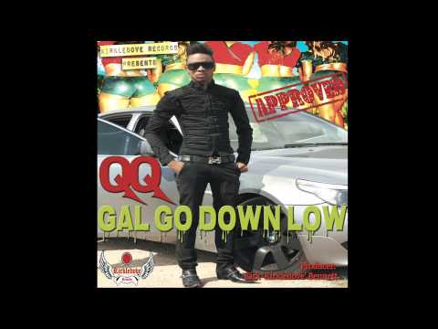 QQ - Gal Go Down Low  (OFFICIAL SONG)