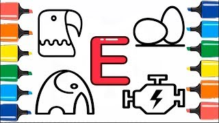 The Letter E | How To Draw and Coloring Pages on ABC Letters for Kids | Alphabet Song Coloring Book
