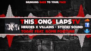 Heroes x Villians + Stooki Sound (Feat. Rome Fortune) - Today (DIRTY) [TSSTV Exclusive]