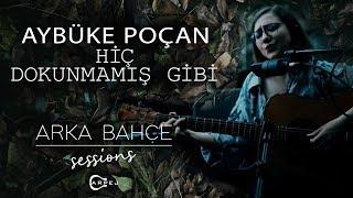 Aybüke Poçan - Hiç Dokunmamış Gibi (Akustik) | Arka Bahçe Sessions Resimi