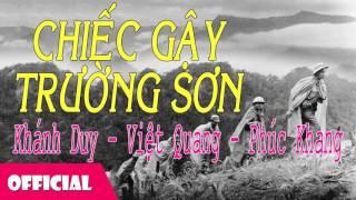 Chiếc Gậy Trường Sơn - Khánh Duy [Official Audio]