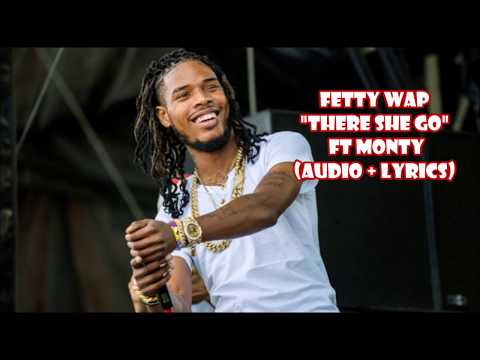 Fetty Wap - There She Go ft Monty (audio + lyrics)