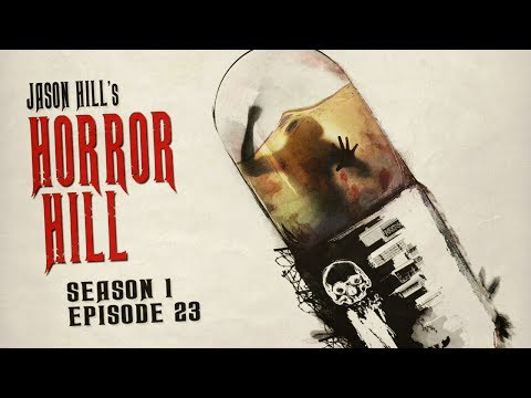 """S1E23 """"The Pill Mills"""" Finale Chapters 5-9 ― Horror Hill ― 5-star Rated Horror Anthology Podcast"""