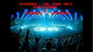 Madonna - Girl gone wild (Avicii remix) & Hardwell - Spaceman(M.A.)