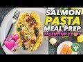 Meal Prep - Creamy Salmon Pasta Recipe For Valentine's Day