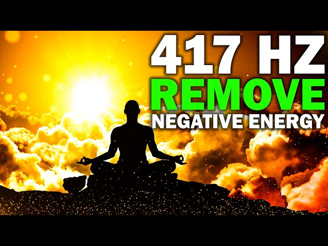 417 Hz ! Remove All Negative Energy ! Purify & Release Negative Emotions ! Chakra Balance ! Miracles