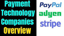 Overview of PayPal, Stripe, and Adyen Payment Technology Companies