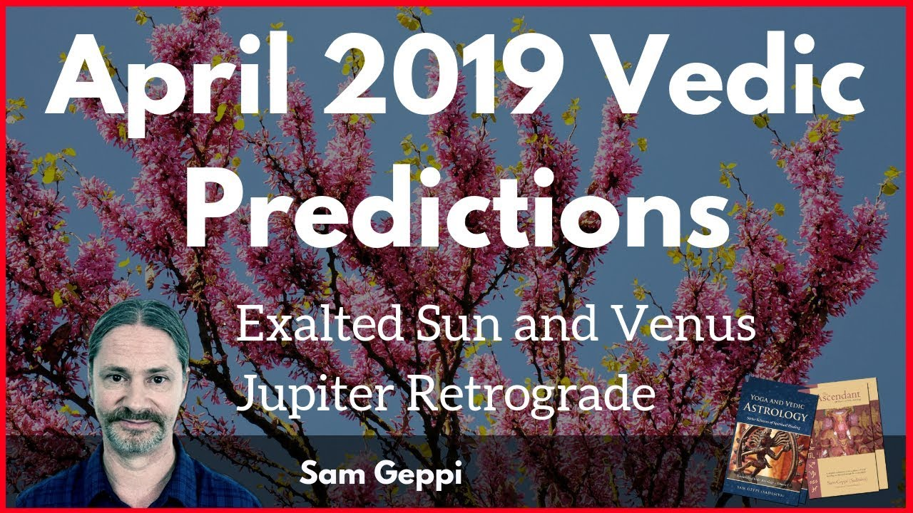 April 2019 Vedic Astrology Forecast and Predictions