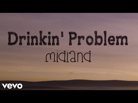 Midland - Drinkin' Problem (with lyrics)