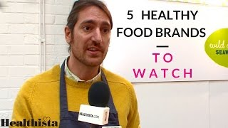 5 Healthy Food Brands To Watch