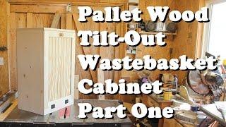 Pallet Wood Wastebasket Cabinet Part One