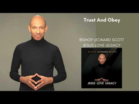 Bishop Leonard Scott  - Trust And Obey