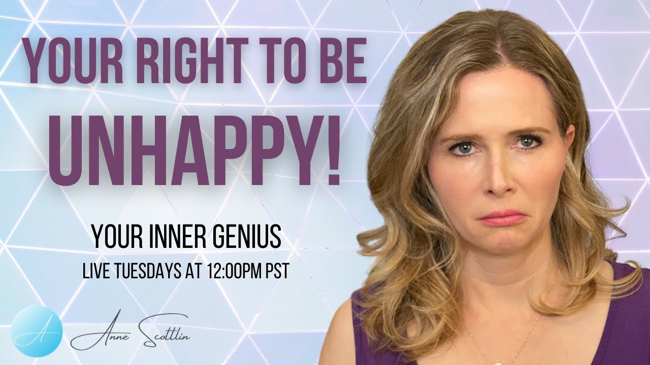 Your Right to be Unhappy!