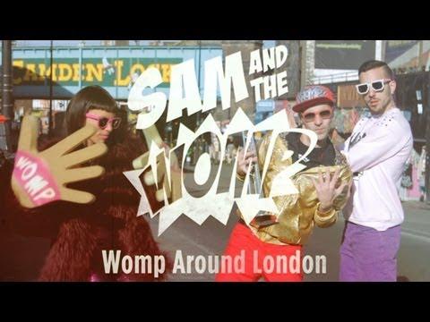 Sam & The Womp  // London Womping