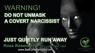 When You Unmask a Covert Narcissist, RUN, But Quietly!  Counterfeit Relationship. Narcissism Expert